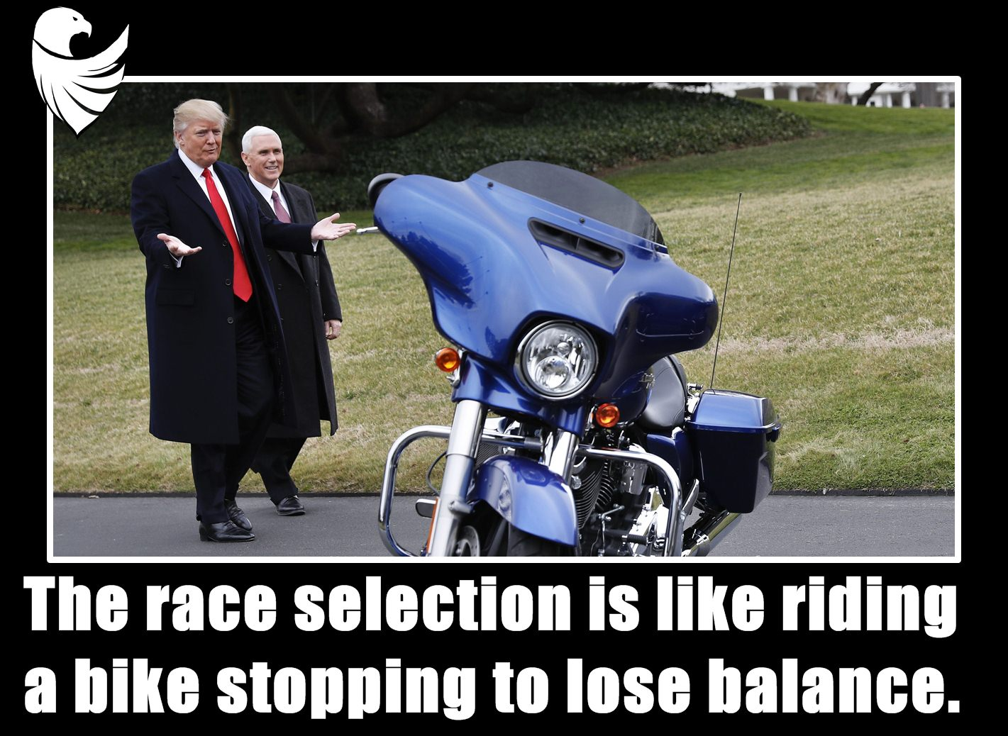 The race selection is like riding a bike stopping to lose balance.